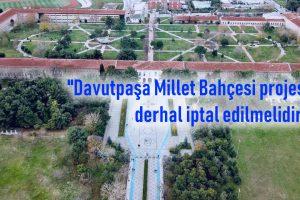 """YTÜ Kampüs Açıklaması: """"Davutpaşa Millet Bahçesi projesi derhal iptal edilmelidir!"""""""