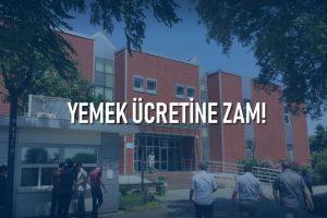 Yıldız Teknik Üniversitesi Rektörlüğü'nden Yemekhane Yemek Ücretine Zam!